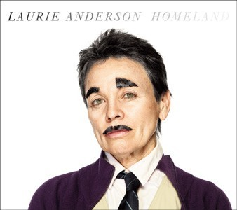 Laurie Anderson Homeland