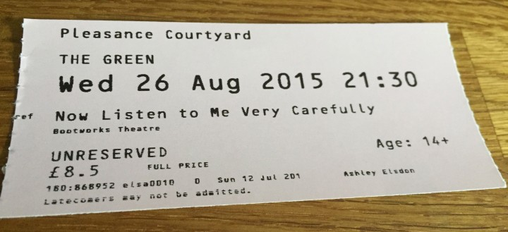 Edinburgh Fringe 2015: Now Listen to me very carefully