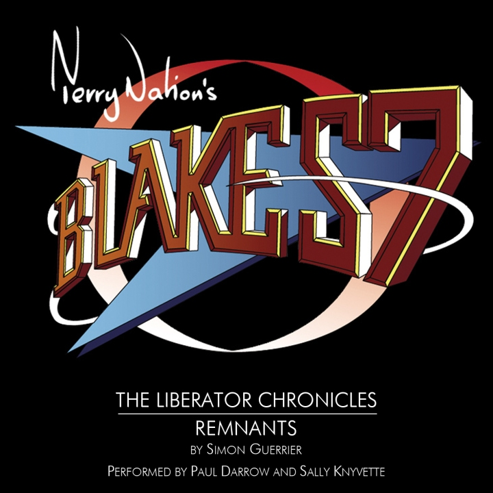 Blake's 7: The Liberator Chronicles - Remnants