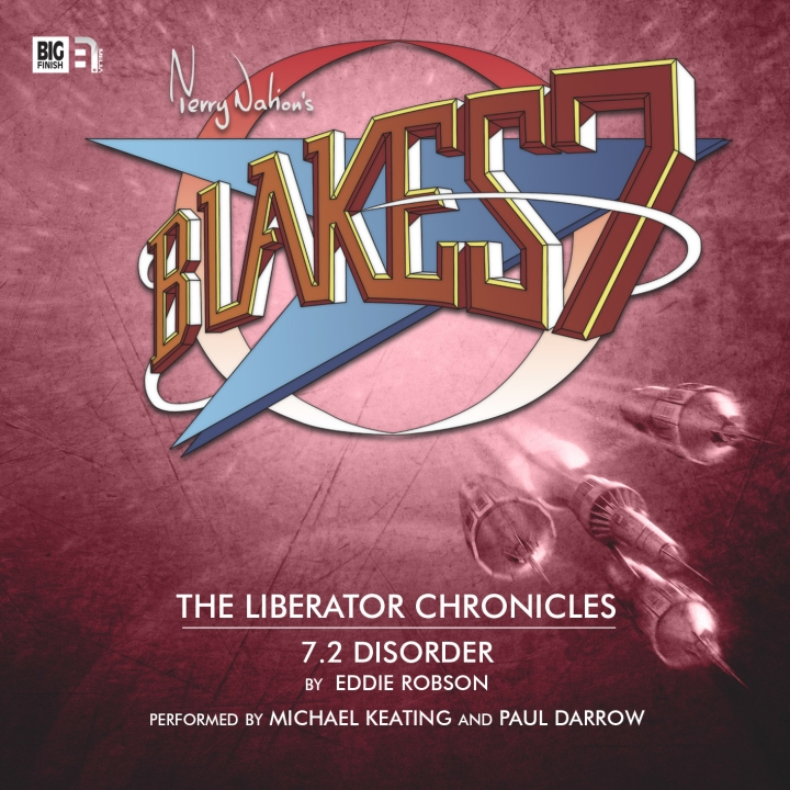 Blake's 7 Liberator Chronicles 7 Disorder