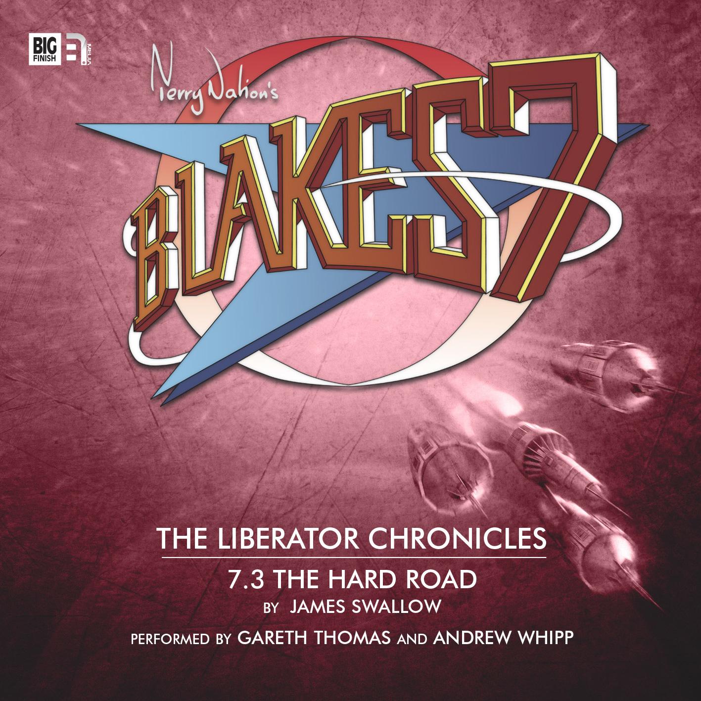 Blake's 7 Liberator Chronicles 7 The Hard Road